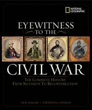 Eyewitness to the Civil War: The Complete History from Secession to Reconstructi