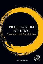 Understanding Intuition: A Journey In and Out of Science by Lois Isenman Paperba