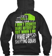 Truck Driver I Wake Up Shifting Gears - Trucker Don't Standard College Hoodie