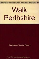 Walk Perthshire by Perthshire Tourist Board Spiral bound Book The Fast Free