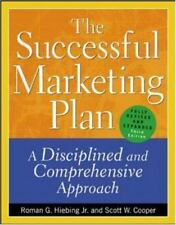 The Successful Marketing Plan : A Disciplined and Comprehensive Approach by Hie