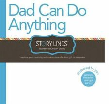 Story Lines: Dad Can Do Anything (Illustrate Your Own Book) by M.H. Clark