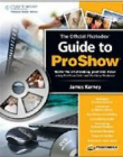 The Official Photodex Guide to ProShow James Karney Paperback Used - Good