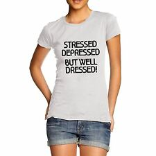 Womens Stressed but Well Dressed Funny Quote T-Shirt