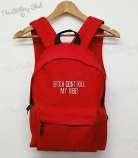BITCH DONT KILL MY VIBE KENDRICK BAG BACK PACK SCHOOL SWAG LEMAR DOPE RUCK SACK