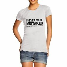 Womens Cotton Perfectionist Theme Funny Gift Idea I Never Make Mistakes T-Shirt