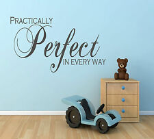 Practically Perfect In Every Way ....Quote Vinyl Wall Art Sticker,Decal Any Room
