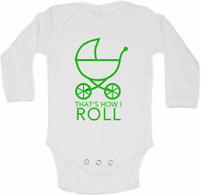 Thats How I Roll Personalized Long Sleeve Baby Vests Bodysuits Baby Grows Unisex