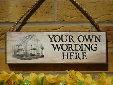 PERSONALISED GREENHOUSE SIGN GARDEN SIGN OWN NAME OWN WORDING MADE TO ORDER SIGN