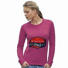 Twisted Envy Women's My Hero Is My Dad Sweatshirt