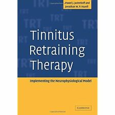 Tinnitus Retraining Therapy: Implementing the Neurophysiological Model Jastrebof