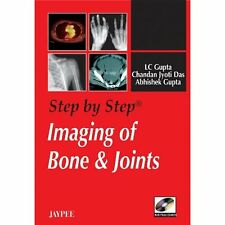 Step by Step Imaging of Bone and Joints Gupta