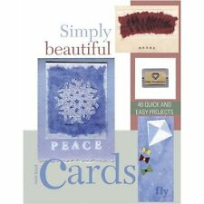 Simply Beautiful Greeting Cards: 40 Quick and Easy Projects Heidi Boyd