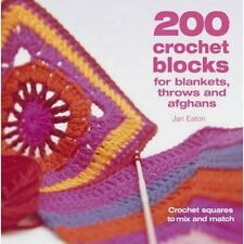 200 Crochet Blocks for Blankets, Throws and Afghans: Crochet Squares to Mix-and-