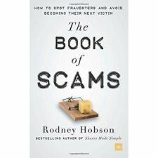 Book Of Scams: How To Spot Fraudsters And Avoid Becoming The Next Victim Hobson,