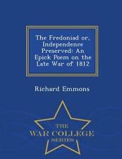Fredoniad Or, Independence Preserved * PRE-SALE * by Emmons, Richard