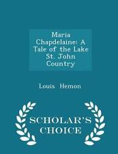 Maria Chapdelaine * PRE-SALE * by Hemon, Louis 9781298212894