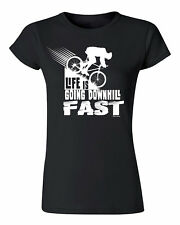 Ladies Fit T-Shirt Life Is Going DOWNHILL Fast Cycling Bike Gift Top