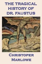 The Tragical History of Dr. Faustus Christopher Marlowe