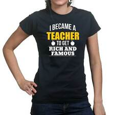 Teacher Rich Famous Funny School Ladies T shirt Tee Top T-shirt