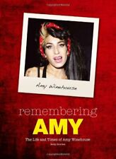Remembering Amy: The Life and Times of Amy Winehouse by Bowden, Becky Book The