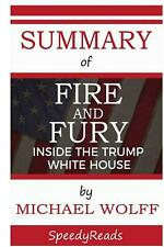 Summary of Fire and Fury: Inside the Trump White House by Michael Wolff - Finish