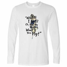 What If I Fall? But My Darling What If You Fly? Quote Poem Long Sleeve