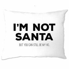 Funny Christmas Pillow Case I'm Not Santa But You Can Still Be My Ho Festive