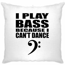 I Play Bass Because I Cant Dance Guitar Clef Bassist Novelty Cushion Cover