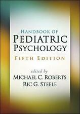 Handbook of Pediatric Psychology, Fifth Edition by Michael C Roberts Paperback B