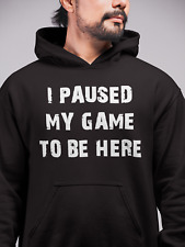 I Pause My Game To Be Here Hoodie Hood Gamer Gaming Mens Funny Child Kids L320