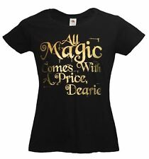 Ladies Once Upon a Time T-Shirt Black All Magic Comes With a Price Mr Gold Shirt
