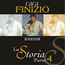 776008 AUDIO CD GIGI FINIZIO - LA STORIA PARTE 4 INTIMITA'