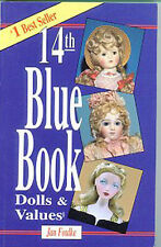 14th BLUE BOOK of DOLLS & VALUES by Jan Foulke * New *  Great Photos for Identif
