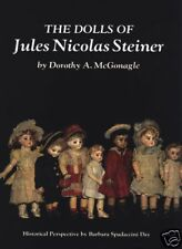 The Dolls of Jules Nicolas Steiner DOLL REFERENCE BOOK French Bisque Early Bebes