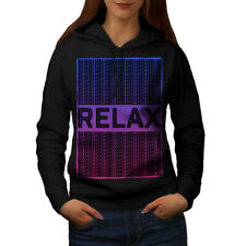 Wellcoda Relax Quote Chill Womens Hoodie, Funny Casual Hooded Sweatshirt