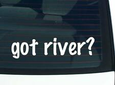 got river? Sports Rafting Kayak Canoe Funny Decal Sticker Car Vinyl Wall