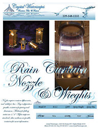 Solid Brass Commercial Grade Rain Curtain Nozzle And Weight Crystal Waterscapes