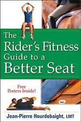 The Riderand039s Fitness Guide To A Better Seat By Jean-pierre Hourdebaigt English
