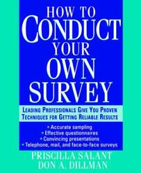 How to Conduct Your Own Survey: A Step-by-step Guide to Getting the Information
