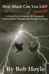 How Much Can You Control - Bob Hoyle - Autographed - Smart Weight Training