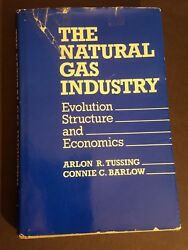 The Natural Gas Industry Evolution Structure And Economics Arlon Tussing Hc Dj