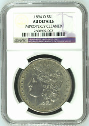 1894-o Us - Morgan Silver Dollar 1 Ngc - Au - Details Improperly Cleaned