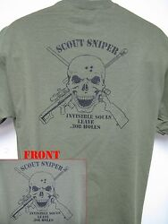 Sniper T-shirt/ Scout Sniper/ .50 Cal/ M40a1/ Invisible Souls Leave .308 Holes