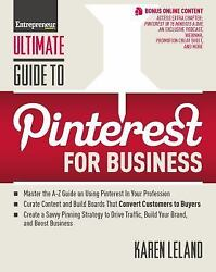 Ultimate Guide to Pinterest for Business Ultimate Series by Leland Karen in