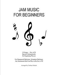 Beginner Jam Music For Hammered Dulcimers And All Other Instruments In Key Of D