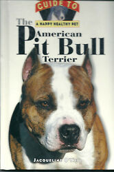 OWNER'S GUIDE TO A  HAPPY HEALTHY PET - AMERICAN PIT BULL TERRIER BOOK - 1995