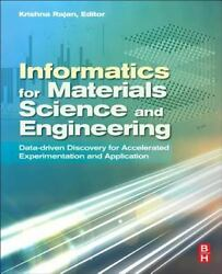Informatics for Materials Science and Engineering : Data-Driven Discovery for Ac