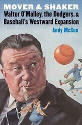 Mover And Shaker Walter Oand039malley The Dodgers And Baseballand039s Westward Expansi
