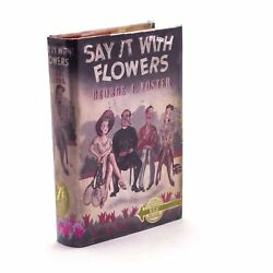 Say It With Flowers Foster George 1939 1st Ed